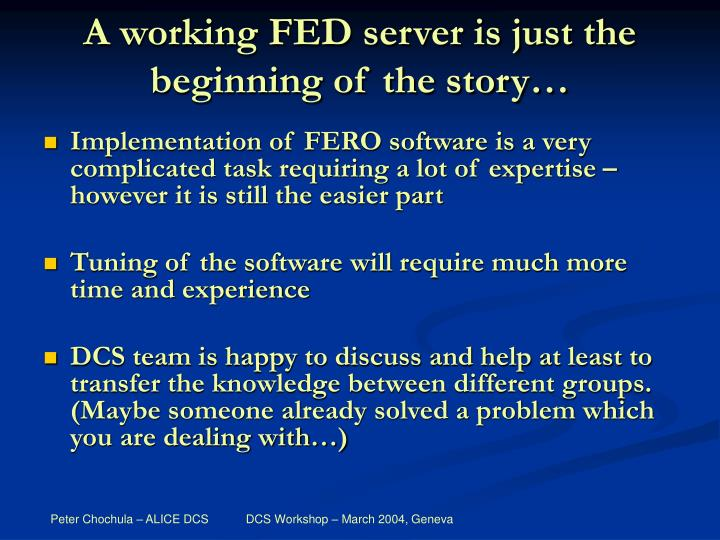 A working FED server is just the beginning of the story…