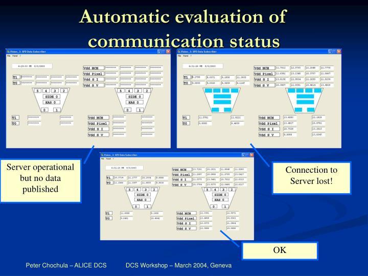 Automatic evaluation of communication status