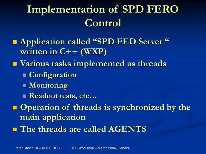 Implementation of SPD FERO Control