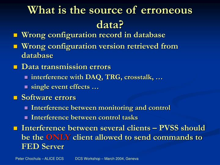 What is the source of erroneous data?