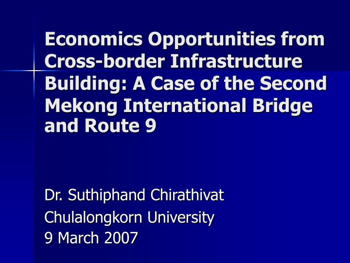 Economics Opportunities from Cross-border Infrastructure Building: A Case of the Second Mekong Inter...