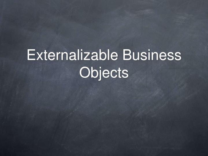 Externalizable business objects