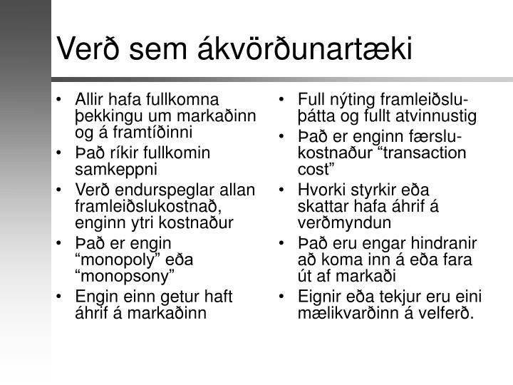 Allir hafa fullkomna þekkingu um markaðinn og á framtíðinni