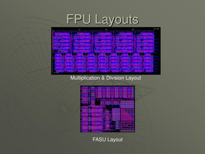 FPU Layouts