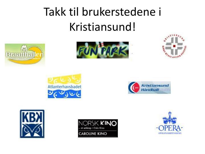 Takk til brukerstedene i Kristiansund!