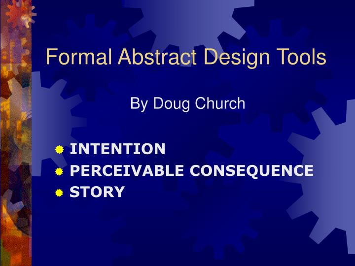 Formal Abstract Design Tools