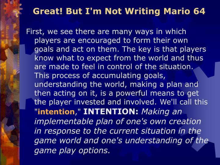 Great! But I'm Not Writing Mario 64