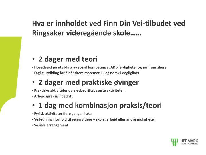 Hva er innholdet ved Finn Din Vei-tilbudet ved Ringsaker videregående skole……