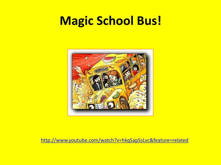 Magic School Bus!