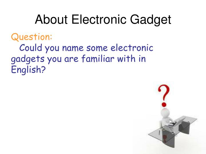 About electronic gadget