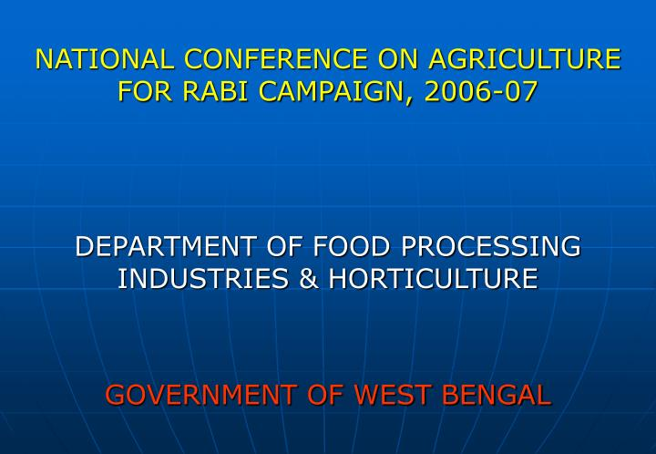 NATIONAL CONFERENCE ON AGRICULTURE FOR RABI CAMPAIGN, 2006-07