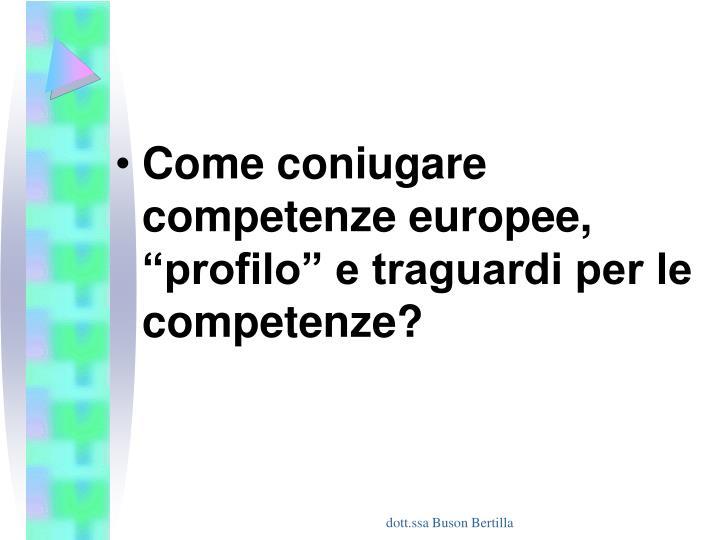 """Come coniugare competenze europee, """"profilo"""" e traguardi per le competenze?"""