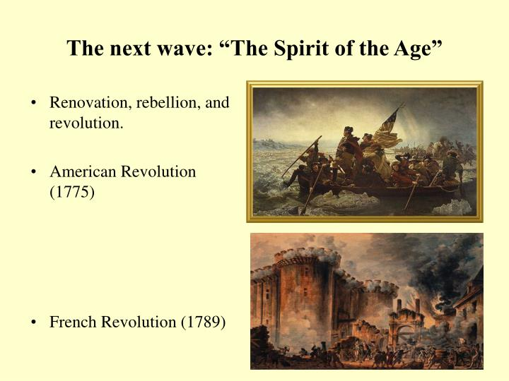 "The next wave: ""The Spirit of the Age"""