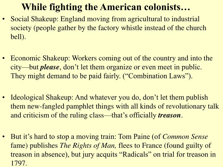 While fighting the American colonists…