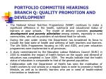 portfolio committee hearings branch q quality promotion and development1