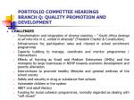 portfolio committee hearings branch q quality promotion and development3