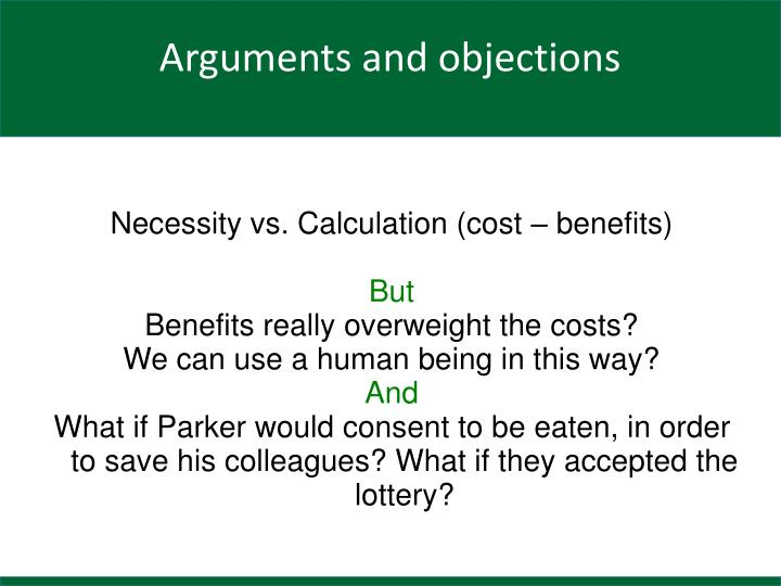 Necessity vs. Calculation (cost – benefits)