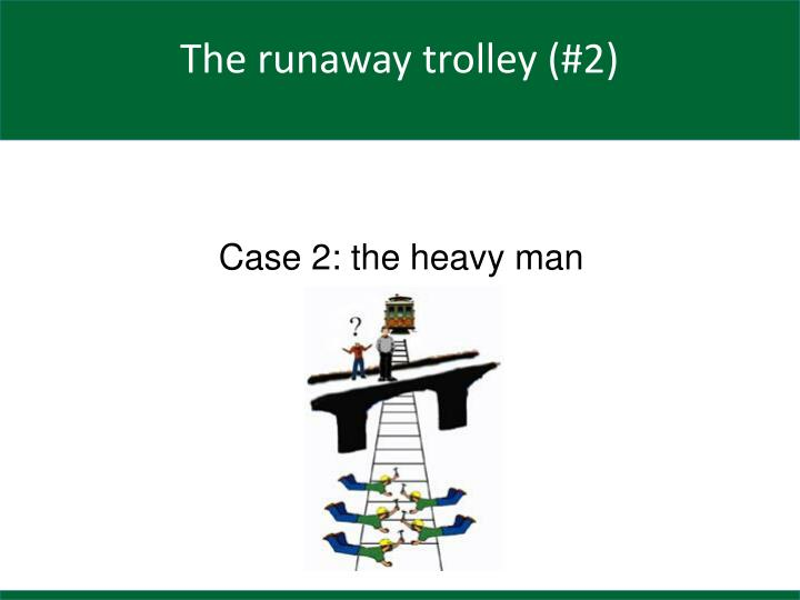 Case 2: the heavy man