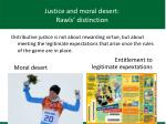 justice and moral desert rawls distinction