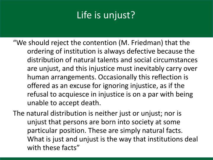 Life is unjust?