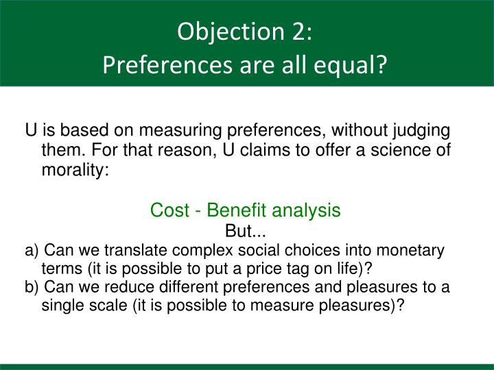 U is based on measuring preferences, without judging them. For that reason, U claims to offer a science of morality: