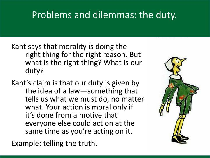 Problems and dilemmas: the duty.