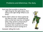 problems and dilemmas the duty