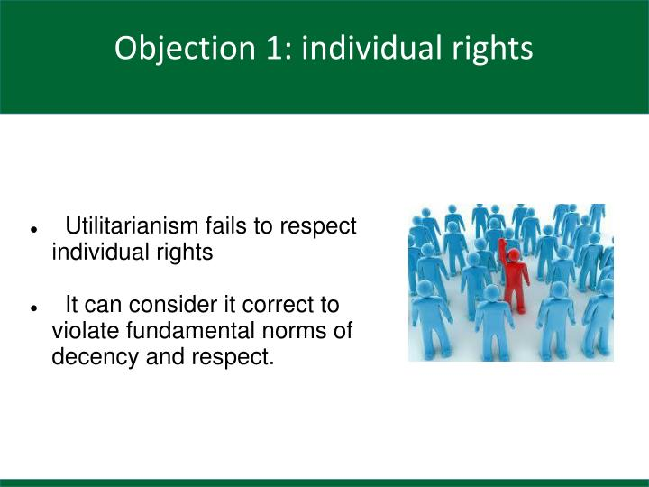 Utilitarianism fails to respect individual rights