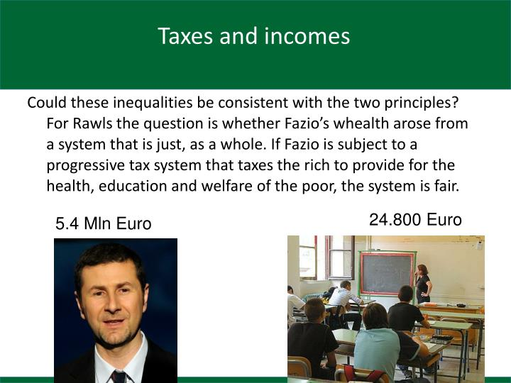 Taxes and incomes