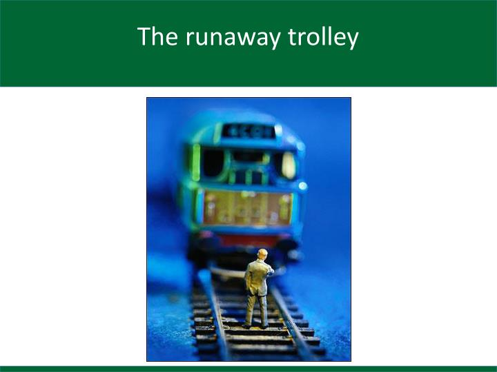The runaway trolley