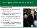 three questions to kant telling the truth2