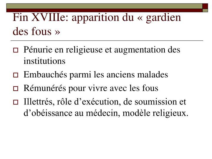 Fin XVIIIe: apparition du « gardien des fous »