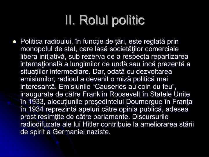 II. Rolul politic