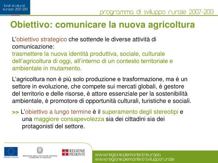 Obiettivo: comunicare la nuova agricoltura