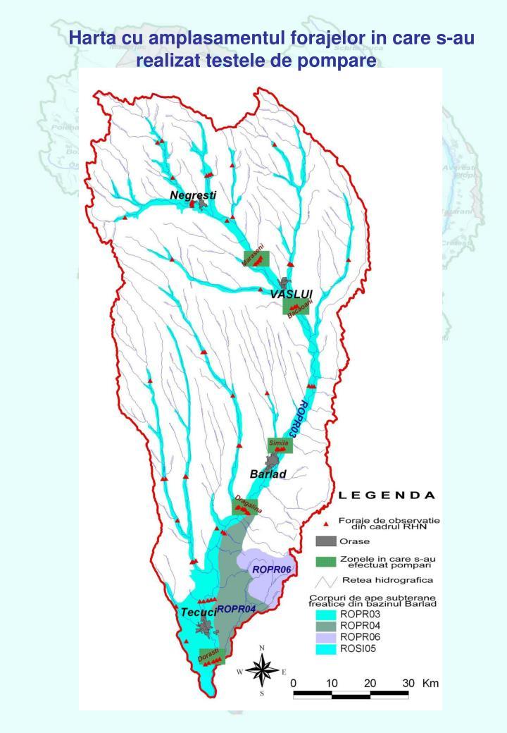 Harta cu amplasamentul forajelor in care s-au realizat testele de pompare