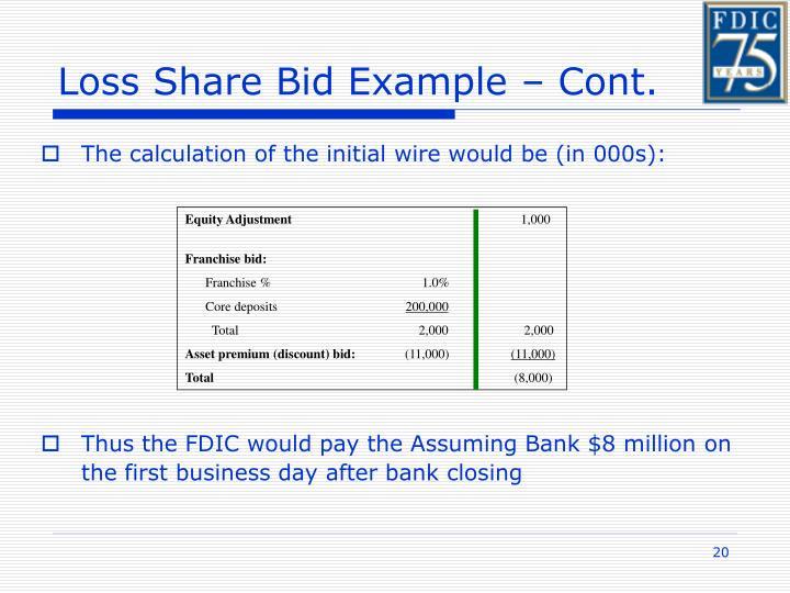 Loss Share Bid Example – Cont.