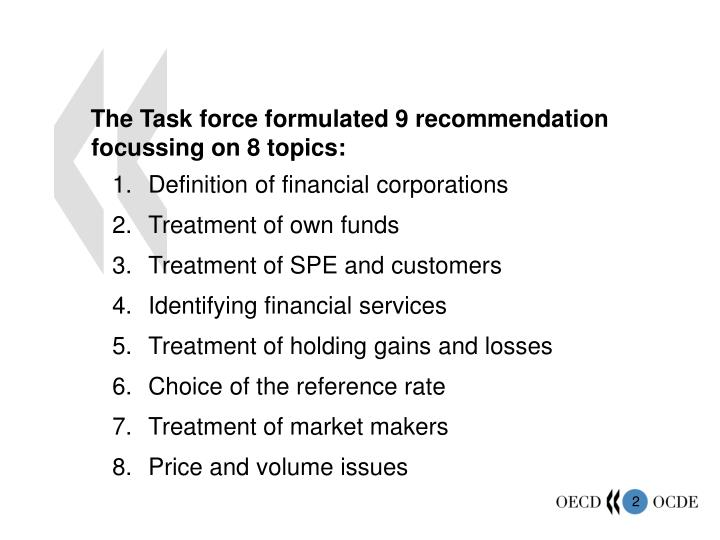 The Task force formulated 9 recommendation focussing on 8 topics: