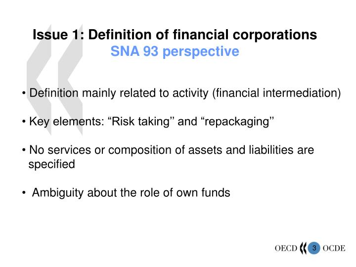 Issue 1: Definition of financial corporations