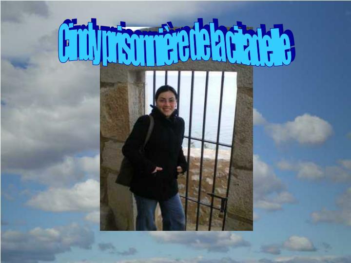 Cindy prisonnière de la citadelle