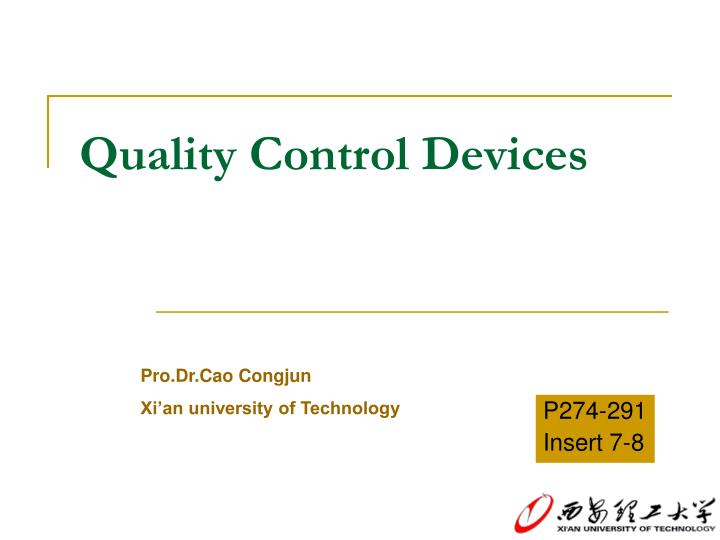Quality control devices