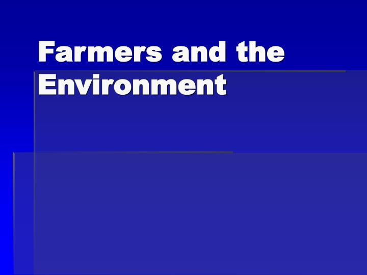Farmers and the Environment