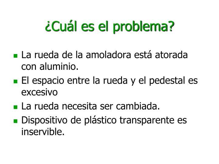 ¿Cuál es el problema?