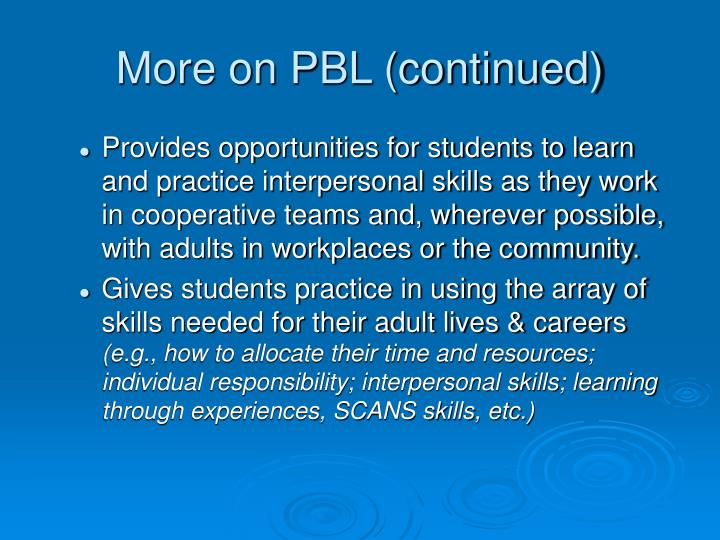 More on PBL (continued)