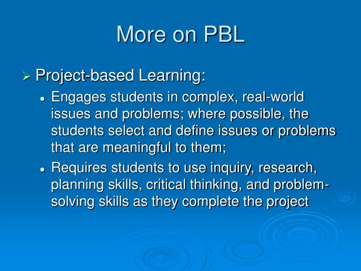 More on PBL