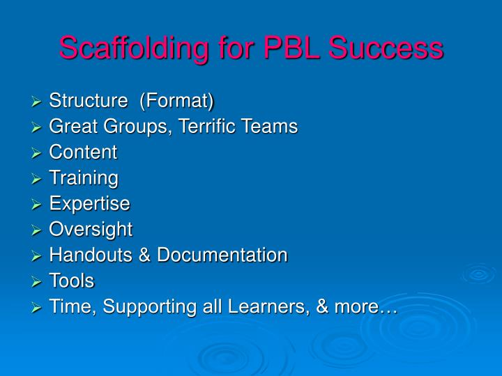 Scaffolding for PBL Success