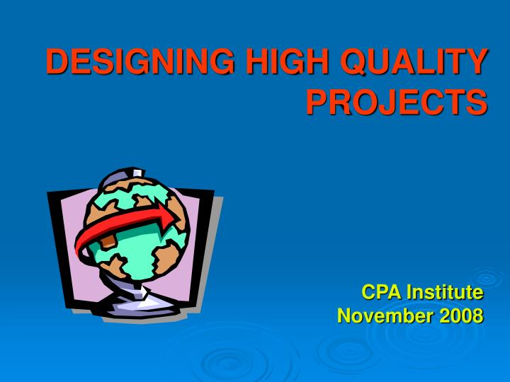 DESIGNING HIGH QUALITY PROJECTS