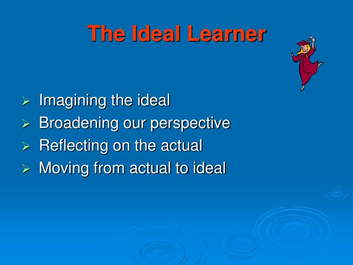 The Ideal Learner