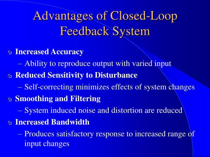 Advantages of Closed-Loop