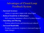 advantages of closed loop feedback system