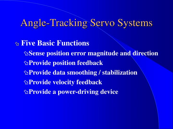 Angle-Tracking Servo Systems